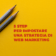 5 step per impostare una strategia di web marketing